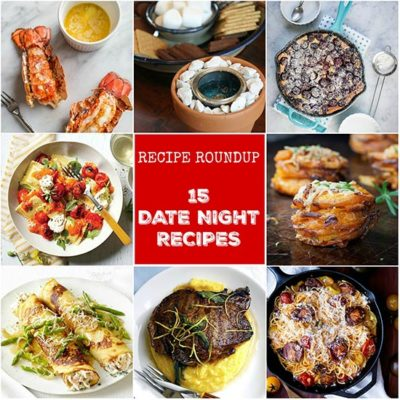 Recipe Roundup – Date Night Recipes