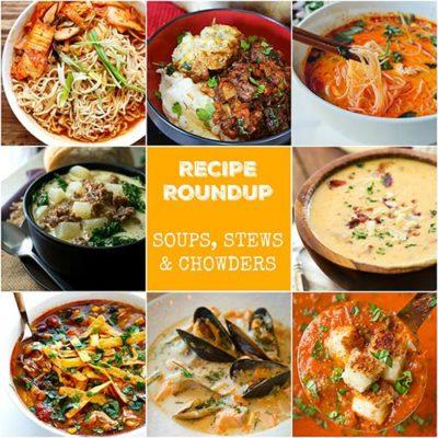 Recipe Roundup – Soups, Stews & Chowders