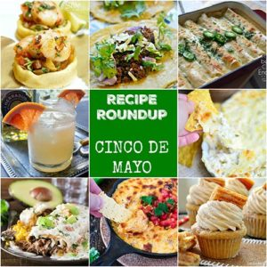 Recipe Roundup: Cinco de Mayo