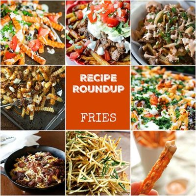 Recipe Roundup: Fries
