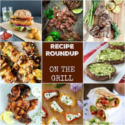 Recipe Roundup: On The Grill