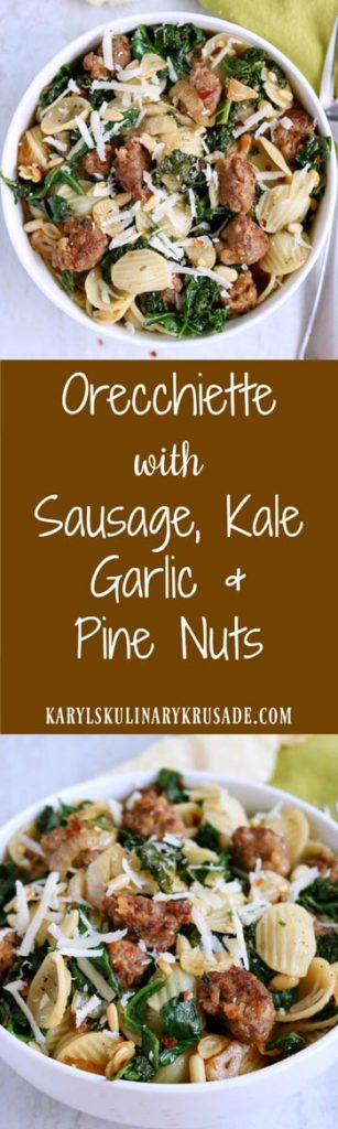 Orecchiette with Sausage, Kale, Garlic and Pine Nuts. A bold mix of flavors with a kick from red pepper flakes and spicy Italian sausage! This will be a dish your whole family will love  #sausage #kale #spinach #pasta #pinenuts #garlic #parmesan #spicy #maincourse #dinner #lunch #karylskulinarykrusade