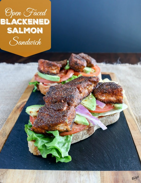 ... , an Open Faced Blackened Salmon Sandwich is a great place to start