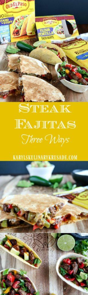 Steak Fajitas Three Ways - Karyl's Kulinary Krusade