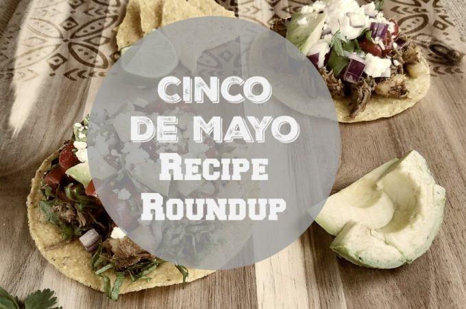 Cinco de Mayo Recipe Roundup - Karyl's Kulinary Krusade