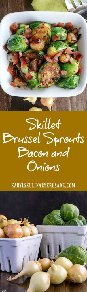 Skillet Brussel Sprouts Bacon and Onions - Karyl's Kulinary Krusade