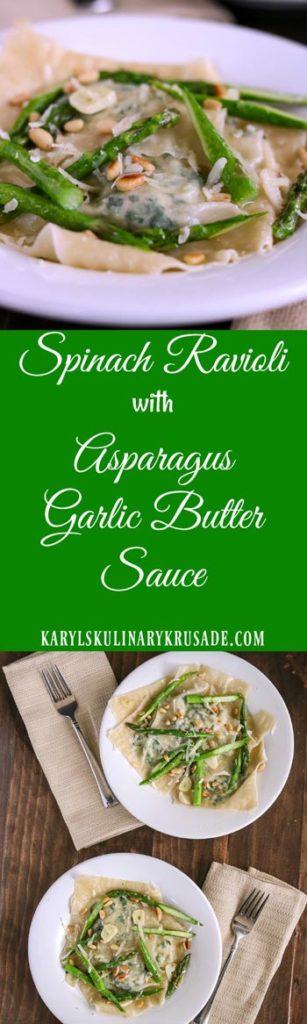 Spinach Ravioli with Asparagus Garlic Butter Sauce - Karyl's Kulinary Krusade