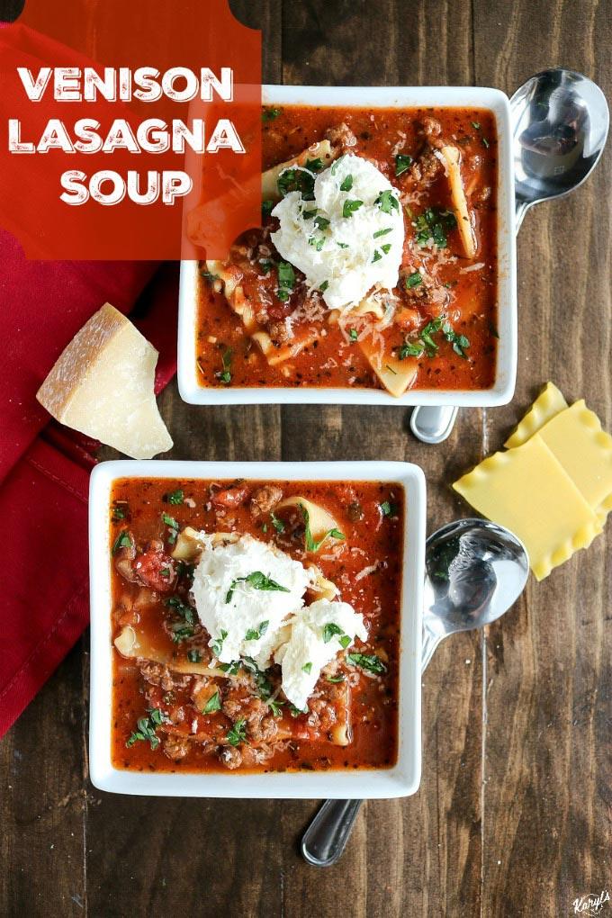 Venison Lasagna Soup - Karyl's Kulinary Krusade