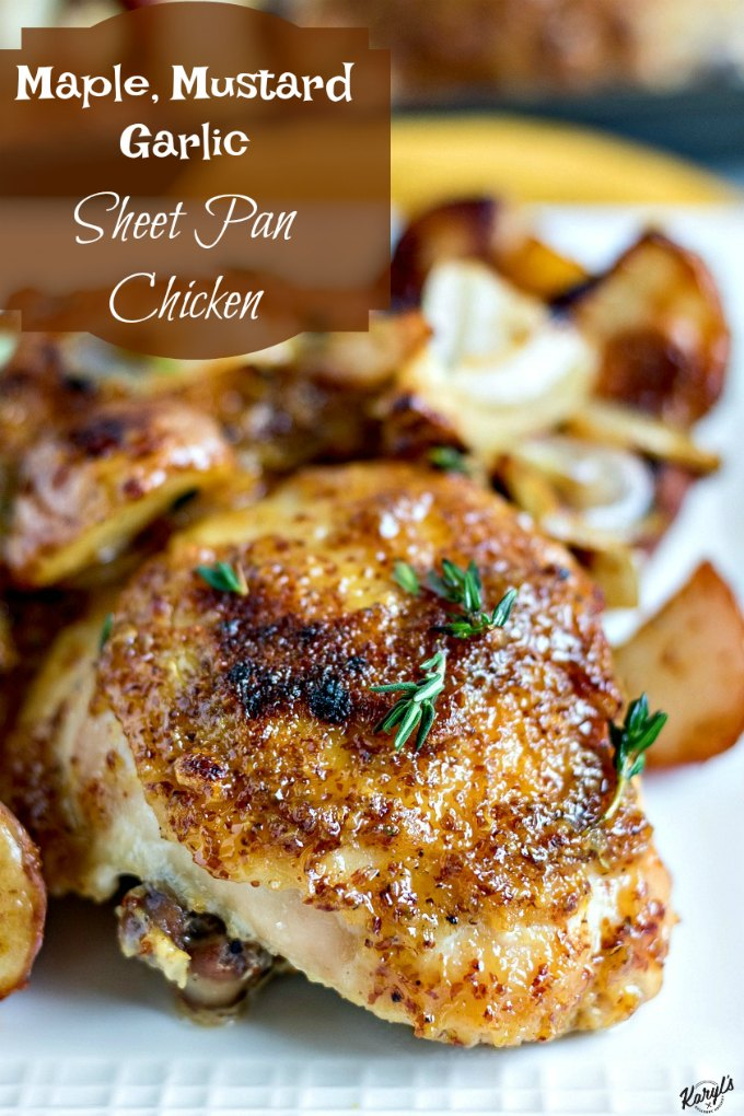 Maple Mustard Garlic Sheet Pan Chicken - Karyl's Kulinary Krusade