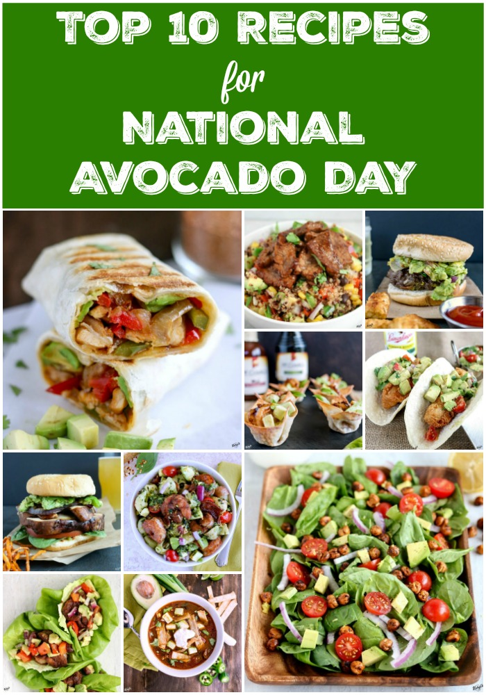 It's National Avocado Day! Time to celebrate with my Top 10 Recipes with avocado either inside or on top...or both #avocado #guacamole #avocadosalsa #nationalavocadoday #karylskulinarykrusade